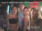 Full Moon Party Videos - August 2008 - Koh Phangan Thailand