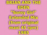 "BRIAN AND THE EDEN ""Sonsy Girl"" Extended Mix 1985"