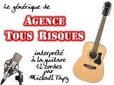 Agence Tous Risques (générique à la guitare 12 cordes)