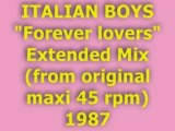 "ITALIAN BOYS ""Forever lovers"" Extended Mix 1987"