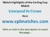 Liverpool 2-1 Crewe - Carling Cup Highlights - Link