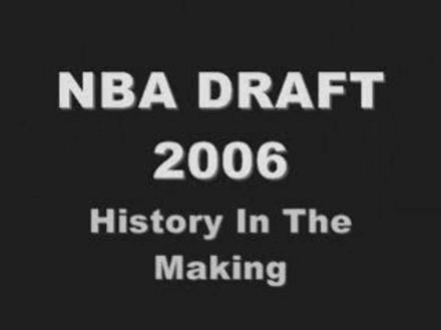 NBA DRAFT 2006 [TORONTO - AIR CANADA CENTER] 28/06/2006