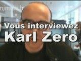 Vous interviewez Karl Zero sur 20minutes.fr