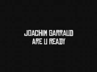 Joachim Garraud - Are U Ready ? (Official Video Clip)