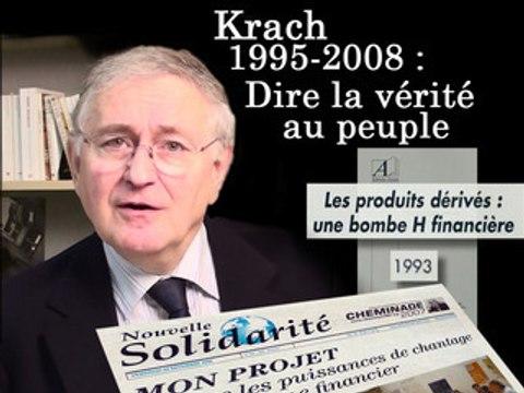 Krach 1995 - 2008 : Dire la vérité au peuple