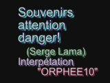 Souvenirs attention danger!(Serge Lama)chanté par orphee10