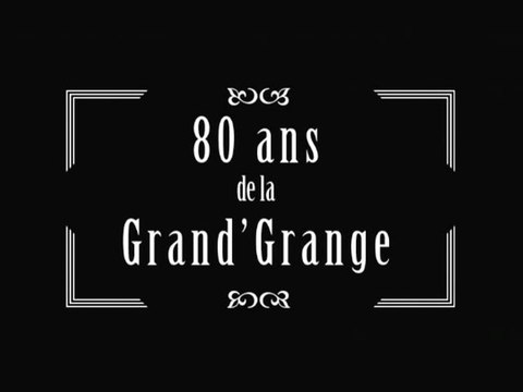 Les 80 ans de la Grand'Grange (version finale)