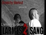 Larmes 2 sang Freestyle (Realisé par Scratchy Marlouf)