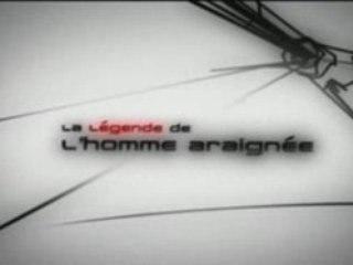 TRAILER LA LEGENDE DE L'HOMME ARAIGNEE