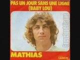 Mathias Pas un jour sans une ligne (Baby Lou) (1973)