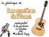 Les mystères de l'Ouest (générique à la guitare 12 cordes)