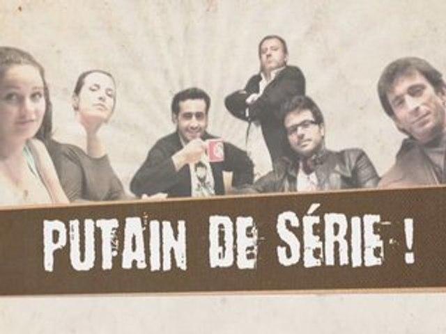 Putain de Serie - Episode 1 - Semaine 1