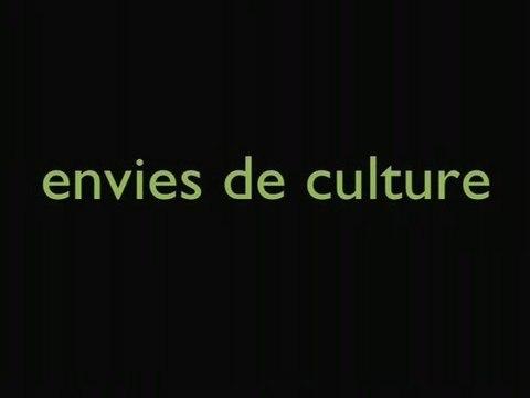 Envies de culture // Desire for Culture