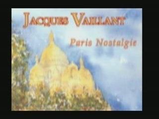 """Paris Nostalgie """" Jacques Vaillant """""""