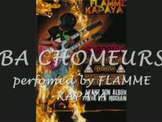 CHOMEURS: written and performed by FLAMME KAPAYA