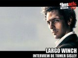Interview Tomer Sisley pour Largo Winch