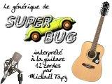 Super Bug (générique à la guitare 12 cordes)
