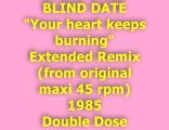 "BLIND DATE ""Your heart keeps burning"" 1985 (Double Dose)"