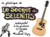 Le secret des Sélénites (générique à la guitare 12 cordes)
