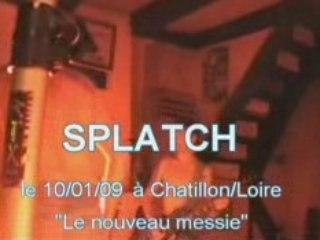 """SPLATCH """"Le nouveau messie"""""""