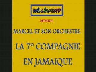 Marcel et son orchestre - La 7° Compagnie en Jamaïque