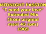"MIDNIGHT PASSION ""I need your love"" Extended Mix 1985"