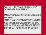 Watch The Movie Fried Green Tomatoes
