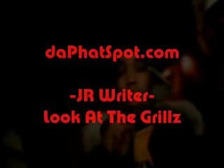 "jr writer ""look at the grillz"""