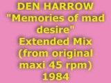 """DEN HARROW """"Memories of mad desire"""" Extended Mix 1984"""