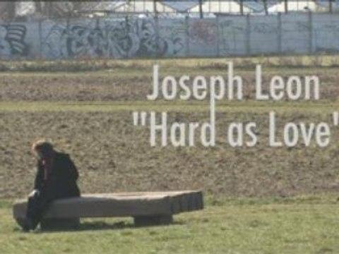"JOSEPH LEON ::: EPK ""Hard as love"""
