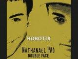 Robotik (Double Face) Nathanaël PÄÔ