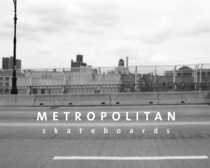 METROPOLITAN SKATEBOARDS-February 08
