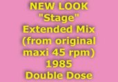 """NEW LOOK """"Stage""""  Extended Mix 1985 (Double Dose)"""