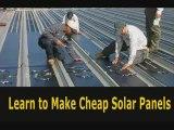 Cheap Solar Panels -Learn How To Make Cheap Solar Panels