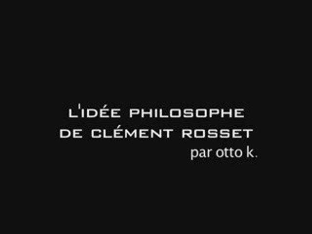 l'idée philosophe de clément rosset