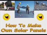 How To Make Own Solar Panels-Learn How To Make Solar Panels