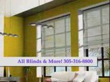 Window Blinds and Shades 305-316-8800 Drapes Shutters
