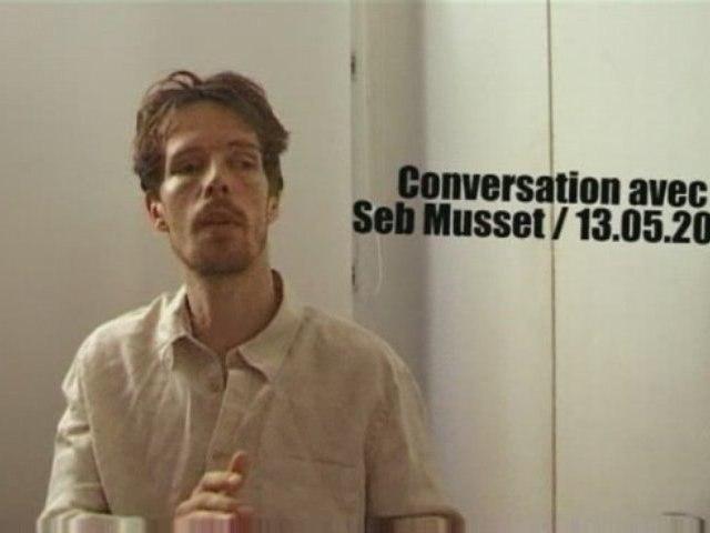 SM > CONVERSATION AVEC SEB MUSSET > 13.05.2009 p1