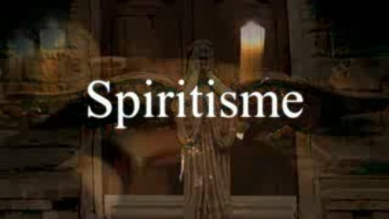 """Generique de """"Spiritisme"""""""