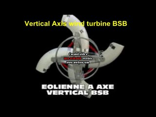 Aérogénérateur BSB éolienne à axe vertical (vawt)