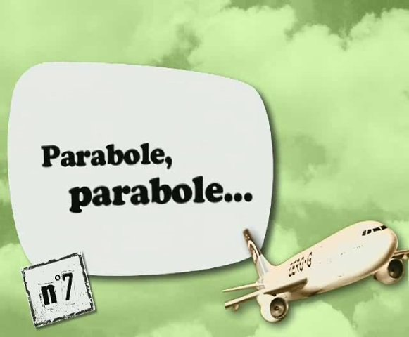 Vol parabolique : parabole, parabole...