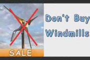 Don't Buy Windmills-Discover The Truth Don't Buy Windmills