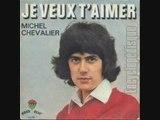 Michel Chevalier Je veux t'aimer (1972)