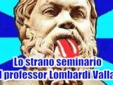 Lo strano seminario del Professor Lombardi Vallauri